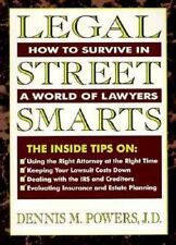 Legal Street Smarts: How to Survive in a World of Lawyers