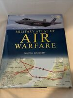 Military Atlas of Air Warfare by Malcolm Swanston and Alexander Swanston (2014,