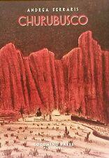 CHURUBUSCO - Andrea Ferraris  - Coconino Press