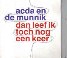 Acda en de Munnik-Dan Leef Ik Toch Nog Een Keer cd single