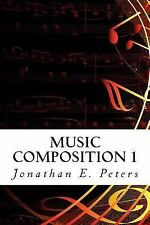 Music Composition: Music Composition 1 : Learn How to Compose Well-Written...