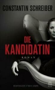 Die Kandidatin | Constantin Schreiber | Buch | Deutsch | 2021