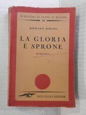 LA GLORIA E SPRONE Howard Spring Susanna Guidet Comi Dall Oglio 1946 romanzo di