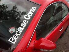 Because Corsa Windscreen Sticker  SXI B C D STANCE VW CLIO CORSA 550x75mm
