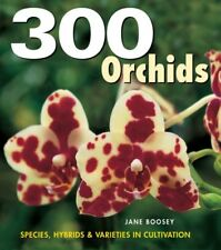300 Orchids: Species, Hybrids and Varieties in Cul