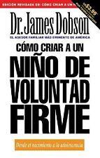 Como Criar a Un Nino De Voluntad Firme, James Dobson, 0789910799, Book, Acceptab