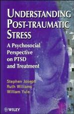 Understanding Post-Traumatic Stress : A Psychosocial Perspective on PTSD and...