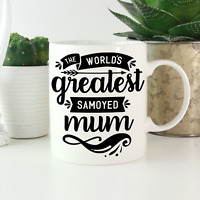 Samoyed Mum Mug: Cute & funny gifts for Samoyed dog owners & lovers!