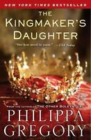 The Plantagenet and Tudor Novels: The Kingmaker's Daughter by Philippa...