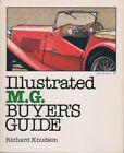 MG ILLUSTRATED M.G. BUYERS GUIDE MGA MGB MGC MIDGETS T SERIES RACERS 1924 -1983