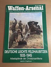 WAFFEN-ARSENAL BAND 125 - DEUTSCHE LEICHTE FELDHAUBITZEN 1935-1945