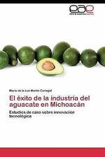 El xito de la industria del aguacate en Michoacn: Estudios de caso sobre innovac