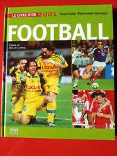 LE LIVRE D'OR 2001 DU FOOTBALL  LIVERPOOL BAYERN VALENCE CONFEDERATIONS NANTES