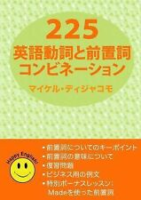 225 American English Verb & Preposition Combinations Japanese Version (Paperback