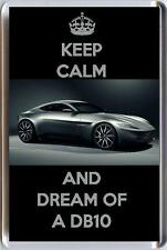 KEEP CALM and DREAM OF A DB10 Car driven by James Bond in Spectre FRIDGE MAGNET