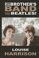 My Kid Brother's Band a.k.a. The Beatles! by Louise Harrison, Signed Special Ed.
