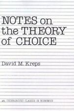 Notes on the Theory of Choice (Underground Classics in Economics)