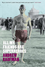 All My Friends are Superheroes, Good Condition Book, Andrew Kaufman, ISBN 978184