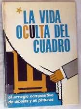 LA VIDA OCULTA DEL CUADRO - EL ARREGLO COMPOSITIVO DE DIBUJOS Y PINTURAS - VER