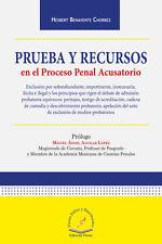 PRUEBA Y RECURSOS EN EL PROCESO PENAL ACUSATORIO, POR: HESBERT BENAVENTE CHORRES