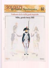 SOLDAT DES GUERRES NAPOLEONIENNES N°82 UNIFORMES DE LA VIEILLE GARDE IMPERIAL