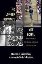 No Longer Separate, Not yet Equal : Race and Class in Elite College Admission...
