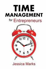 Time Management for Entrepreneurs : How to Stop Procrastinating, Get More...