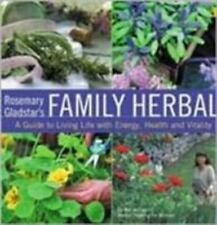 Rosemary Gladstar's Family Herbal: A Guide to Living Life with Energy, Health, a
