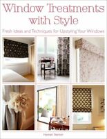 Window Treatments with Style: Fresh Ideas and Te, Stanton (Up, Hannah, New
