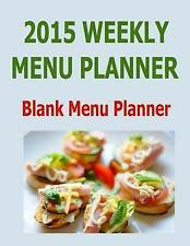 NEW 2015 Weekly Menu Planner: Blank Menu Planner by Frances P Robinson