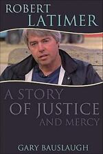 Robert Latimer: A story of justice and mercy-ExLibrary