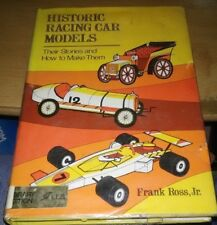 1976 Book Historic Racing Car Models...& how to Make F. Ross Jr. 220pp Hardcover