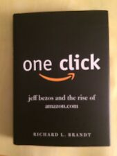 One Click : Jeff Bezos and the Rise of Amazon.Com by Richard L. Brandt (2011,...