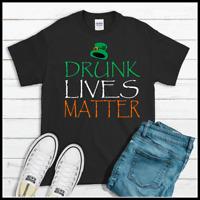 Drunk Lives Matter St Patrick's Day T Shirt Funny