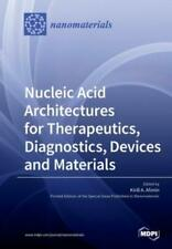 Nucleic Acid Architectures for Therapeutics, Diagnostics, Devices and Mater.