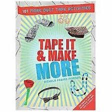 Tape It & Make More: 101 More Duct Tape Activities (Tape It and...Duct-ExLibrary
