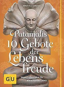 Patanjalis 10 Gebote der Lebensfreude: Yoga-Philoso... | Buch | Zustand sehr gut