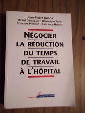 Jean Pierre Danos Négocier la réduction du temps de travail à l'hopital