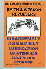 Smith & Wesson Revolver Do Everything Manual-Dis/Assembly-Parts-New Latest Ed.!