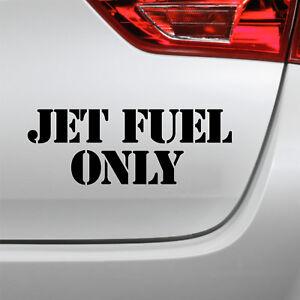 Auto Aufkleber Jet fuel only tuning Spruch sticker