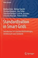 Power Systems: Standardization in Smart Grids : Introduction to IT-Related...