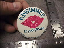 Kissimmee If You Please ! Kissimmee , St Cloud Convention /Vistor Bureau Button