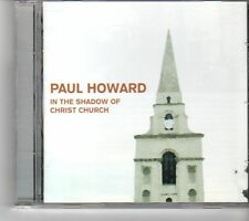 (FH995) Paul Howard, In The Shadow Of Christ Church - 2006 CD