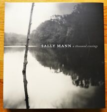 SIGNED - SALLY MANN - A THOUSAND CROSSINGS 2018 1ST EDITION & 1ST PRINTING FINE