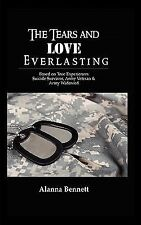 The Tears and Love Everlasting : Based on True Experiences of Suicide...