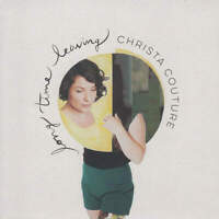 Christa Couture Long Time Leaving CD Black Hen Music 2016 NEW