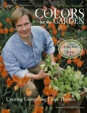 P. Allen Smith's Colors for the Garden: Creating Compelling Color Themes