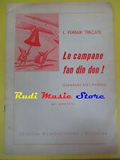 SPARTITO Le campane fan din don L. FERRARI TRECATE BONGIOVANNI no cd mc dvd lp