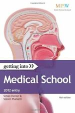 Getting Into Medical School 2012 entry By Simon Horner