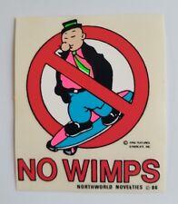 Vintage 80's Pop No Wimps Wimpy Retro Skateboard Longboard Sticker